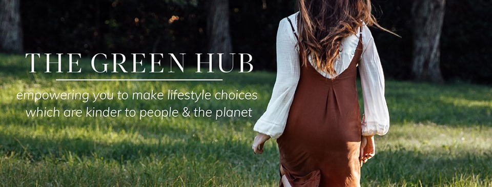 The Green Hub - Sustainable fashion and lifestyle publication and digital magazine